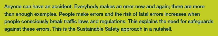 Aus der Präambel des Sustainable Safety Codex aus den Niederlanden